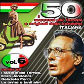 I 50 successi più famosi e originali della musica Italiana cantati da I Custodi del Tempo, Enzo Jannacci, Gabriella Ferri, Le orme e tanti altri, Vol. 6 di Various Artists