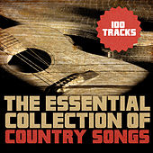 The Essential Collection of Country Songs by Various Artists