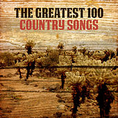 The Greatest 100 Country Songs by Various Artists