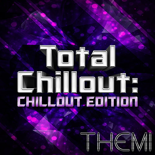 Total Chillout: Chillout Edition by Themi