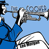 Lee Morgan, The Cooker by Lee Morgan