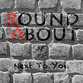 Next to You by Roundabout