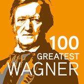 100 Greatest Wagner de Various Artists