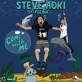 Come With Me (Deadmeat) [Remixes] di Steve Aoki
