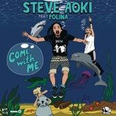 Come With Me (Deadmeat) [Remixes] von Steve Aoki