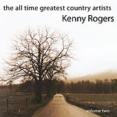 The All Time Greatest Country Artists-Kenny Rogers-Vol. 2 by Kenny Rogers