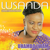 Uhambo Lwam de Lusanda Spiritual Group