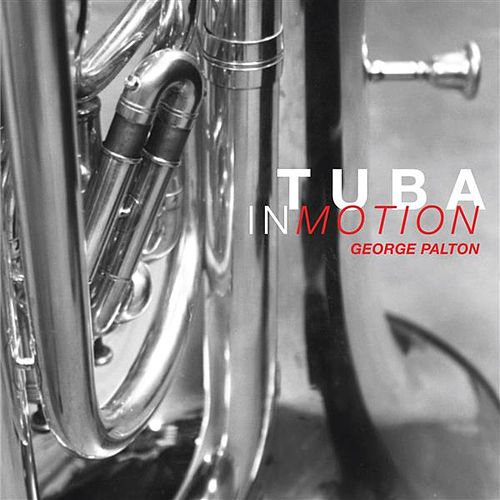 Tuba in Motion by George Palton