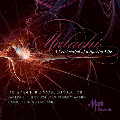 Malachi: A Celebration of a Special Life by Mansfield University Concert Wind Ensemble
