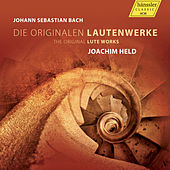 J.S. Bach: The Original Lute Works by Joachim Held