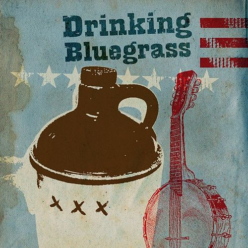 Drinking Bluegrass by Various Artists