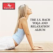 The J.S. Bach Yoga and Relaxation Album von Various Artists