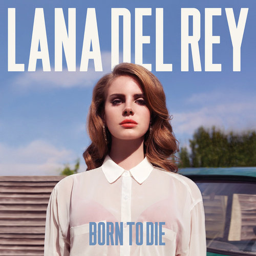 Born To Die by Lana Del Rey