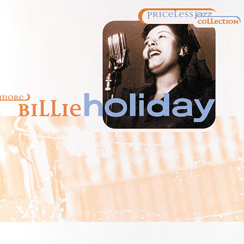 Priceless Jazz Collection: More Billie Holiday by Billie Holiday