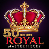 50 Must-Have Royal Masterpieces by Various Artists