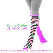 Be Good, Girl by Kenny Clarke