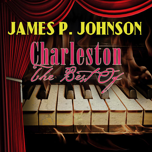 Charleston - The Best Of by James P. Johnson