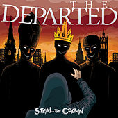 Steal the Crown by The Departed