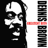 Dennis Brown's Greatest Hits by Dennis Brown