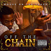 Off the Chain by Mouse on tha Track