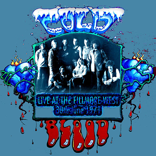Live At the Fillmore West - 30th June 1971 (Remastered) [Live] by Cold Blood