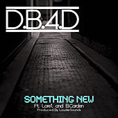 Something New (feat. Lore'l & B. Carden) by D.B.4.D