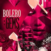 Bolero: Gems de Various Artists