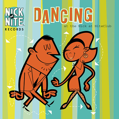 Dancing At The Nick At NiteClub by Various Artists