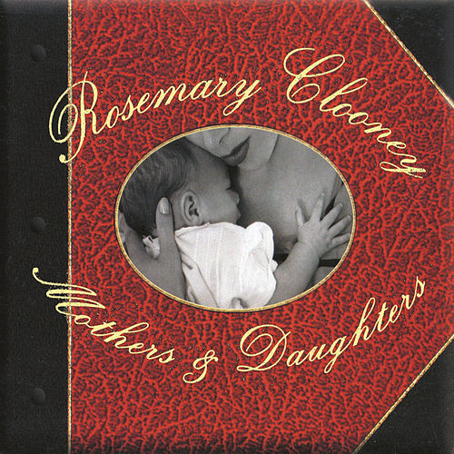 Mothers & Daughters by Rosemary Clooney