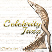 Celebrity Jazz (Chapter Two) by Various Artists