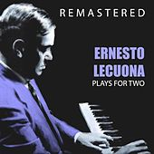 Plays for Two by Ernesto Lecuona