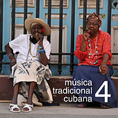 Música Tradicional Cubana Vol. 4 de Various Artists