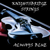 Always Blue de The Knightsbridge Strings