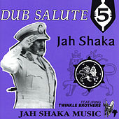 Dub Salute 5 (feat. Twinkle Brothers) by Jah Shaka