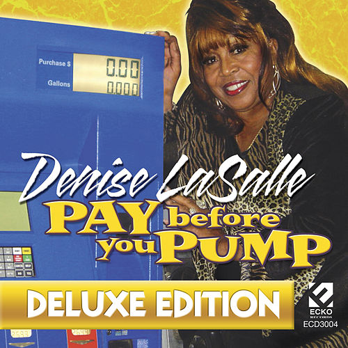 Pay Before You Pump (Deluxe Edition) by Denise LaSalle