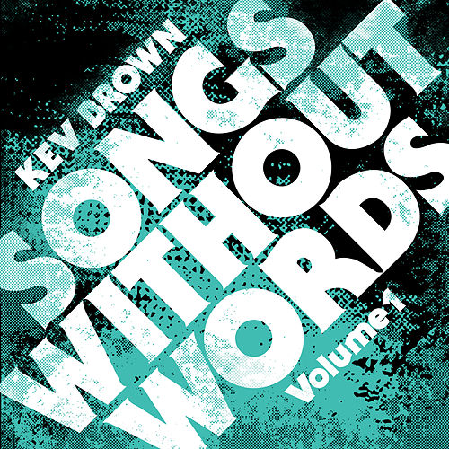 Songs Without Words, Vol. 1 (Instrumental) by Kev Brown