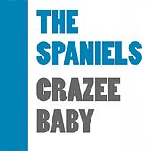 Crazee Baby by The Spaniels