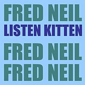 Listen Kitten by Fred Neil