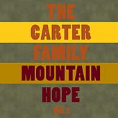 Mountain Hope Vol. 1 by The Carter Family
