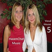 Vocal House 5 by Hasenchat Music
