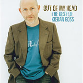 Out Of My Head… The Best Of Kieran Goss de Kieran Goss