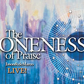 The Oneness of Praise de Jason & deMarco