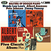 Masters of Boogie Piano - Five Classic Albums Plus (Yancey's Last Ride / Cat House Piano / Boogie Woogie Piano / 8 to the Bar / A Lost Recording Date) [Remastered] by Various Artists