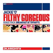 Almighty Presents: Filthy / Gorgeous - Single de Jackie 'O'