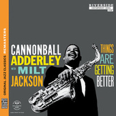Things Are Getting Better [Original Jazz Classics Remasters] de Cannonball Adderley