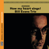 How My Heart Sings! [Original Jazz Classics Remasters] de Bill Evans