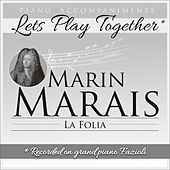 Piano Accompaniments for Marin Marais La Folia de Let's Play Together