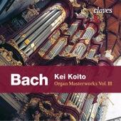 J. S. Bach: Organ Masterworks, Vol. III by Kei Koito