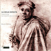 Florid songs for cornetto around 1600: la Bella Minuta by Various Artists