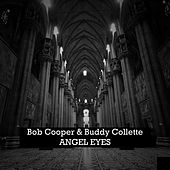 Bob Cooper & Buddy Collette, I'm Through With Love by Various Artists